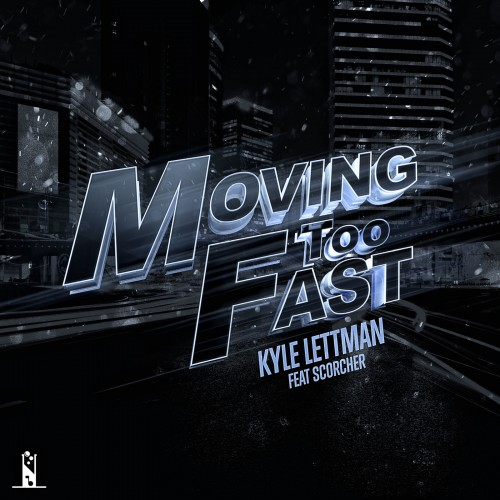 single cover artwork for moving to fast by kyle lettman